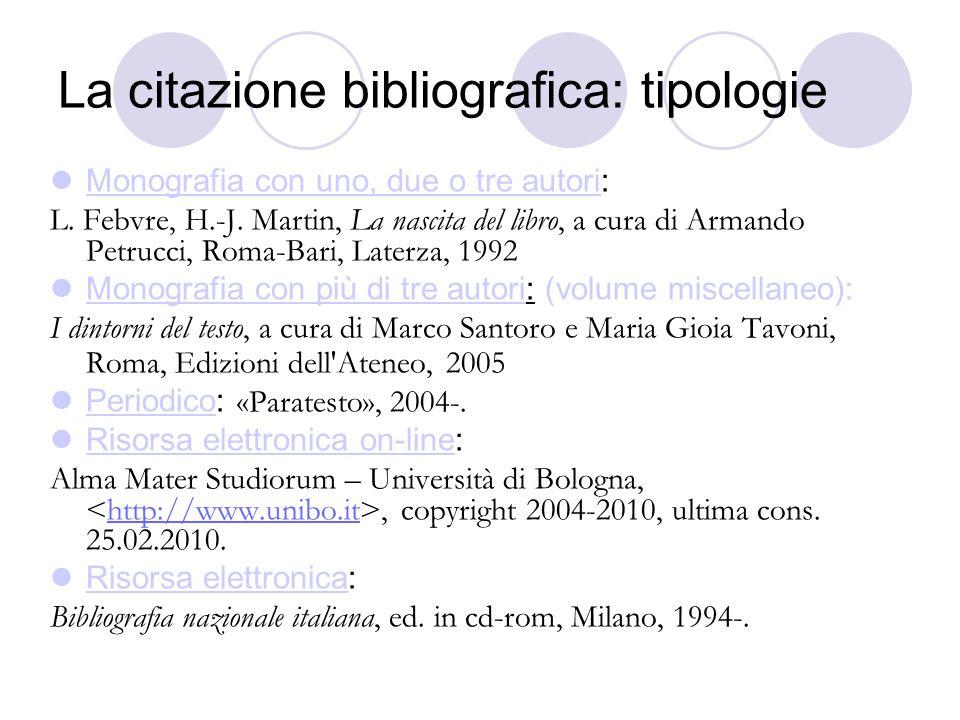 La citazione bibliografica: tipologie Monografia con uno, due o tre autori: L.