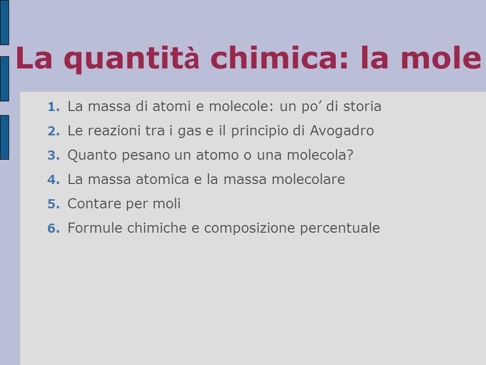5.Contare per moli In pratica, per calcolare il numero di moli di una sostanza si usa la formula:
