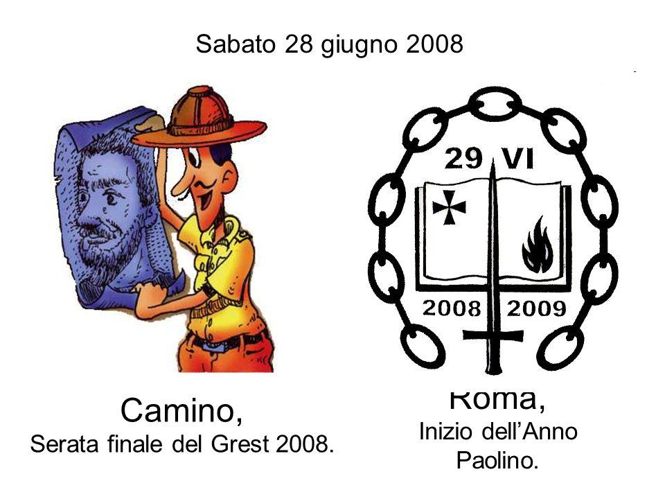 Roma, Inizio dell'Anno Paolino. Camino, Serata finale del Grest 2008. Sabato 28 giugno 2008