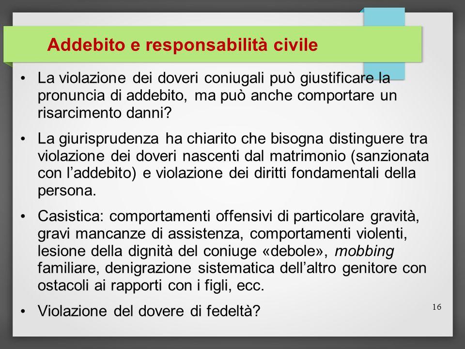 Addebito e responsabilità civile La violazione dei doveri coniugali può giustificare la pronuncia di addebito, ma può anche comportare un risarcimento