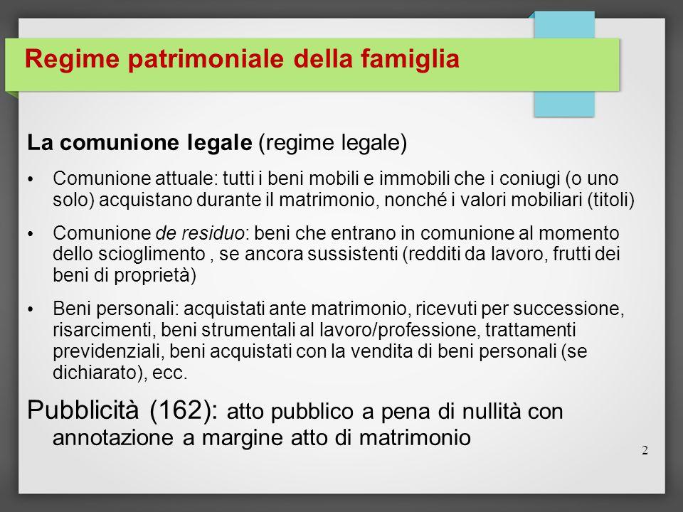Regime patrimoniale della famiglia La comunione legale (regime legale) Comunione attuale: tutti i beni mobili e immobili che i coniugi (o uno solo) ac
