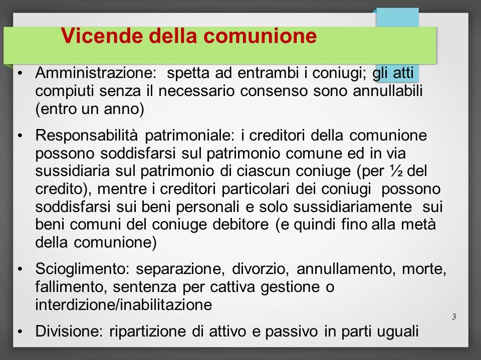 Vicende della comunione Amministrazione: spetta ad entrambi i coniugi; gli atti compiuti senza il necessario consenso sono annullabili (entro un anno)