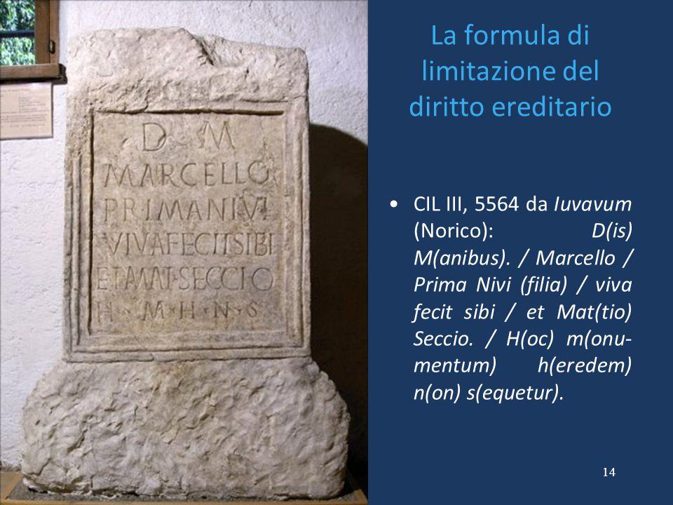 La formula di limitazione del diritto ereditario CIL III, 5564 da Iuvavum (Norico): D(is) M(anibus).
