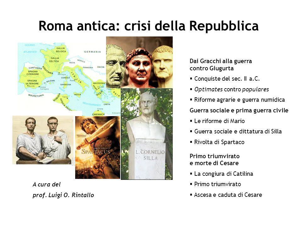 Roma antica: crisi della Repubblica A cura del prof.