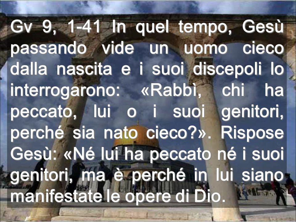 Anche la nostra piccolezza (come quella di Davide) manifesta Dio (1a lettura) Gesù illumina coloro che sono oscurità (2a lettura) Affresco di Sant'Angelo in Formis, XII sec, illustrando il vangelo del cieco nato, vero tesoro dell'arte bizantina
