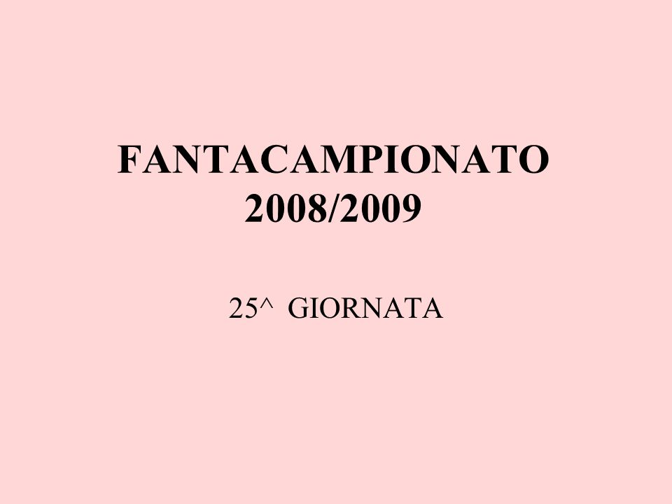 FANTACAMPIONATO 2008/2009 25^ GIORNATA