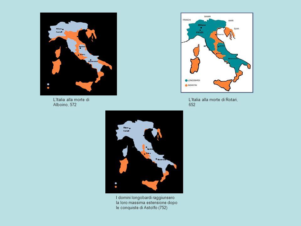 L'Italia alla morte di Rotari, 652 L'Italia alla morte di Alboino, 572 I domini longobardi raggiunsero la loro massima estensione dopo le conquiste di