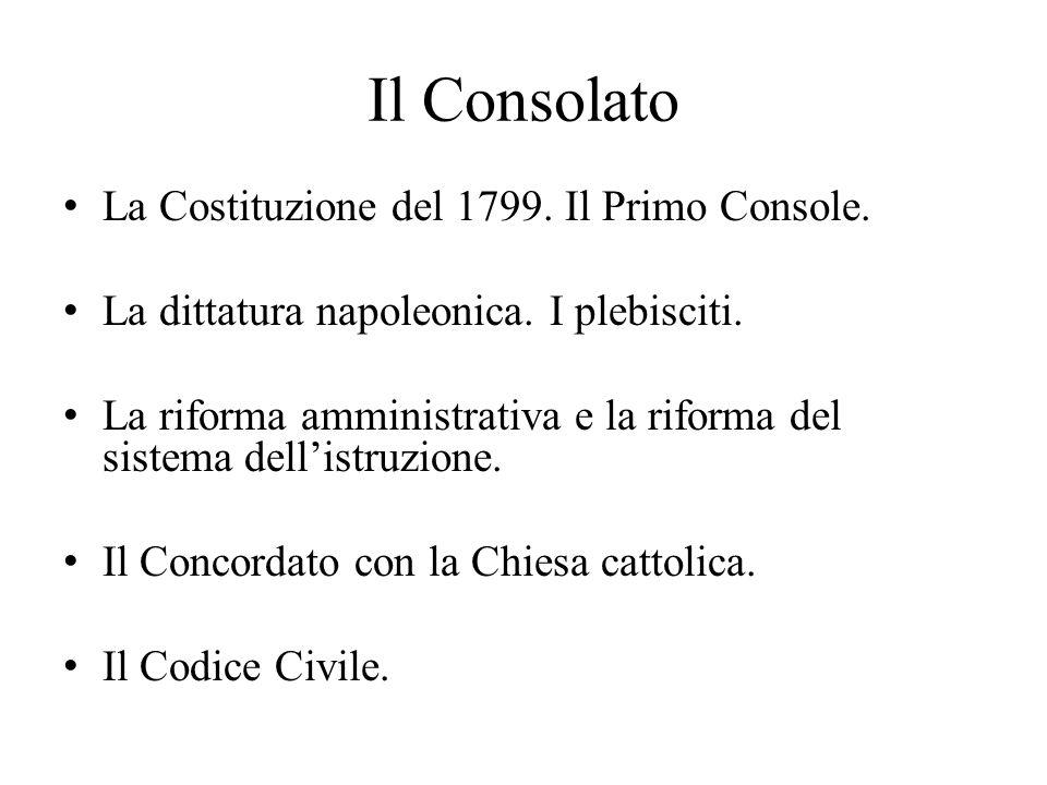 Il Consolato La Costituzione del 1799.Il Primo Console.
