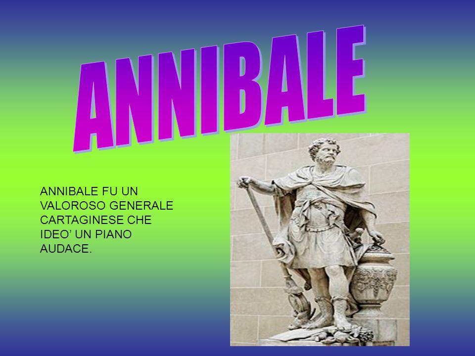 Il piano di Annibale consisteva nel: :attraversare le Alpi :con un esercito di elefanti da combattimento :raggiungere Roma e distruggerla