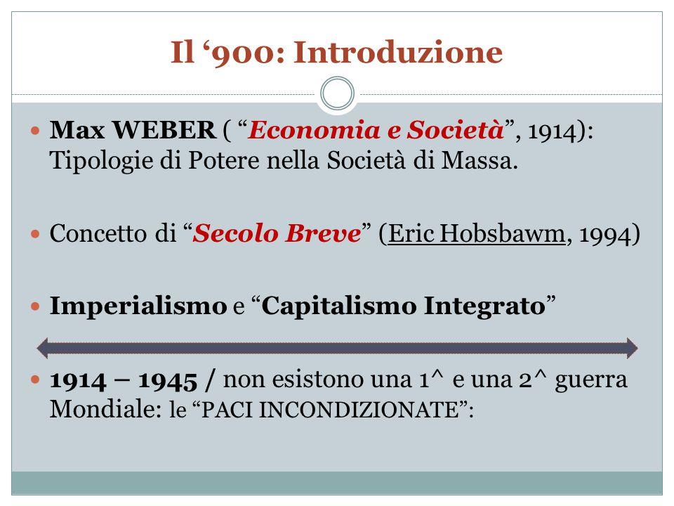 Il '900: Introduzione Max WEBER ( Economia e Società , 1914): Tipologie di Potere nella Società di Massa.
