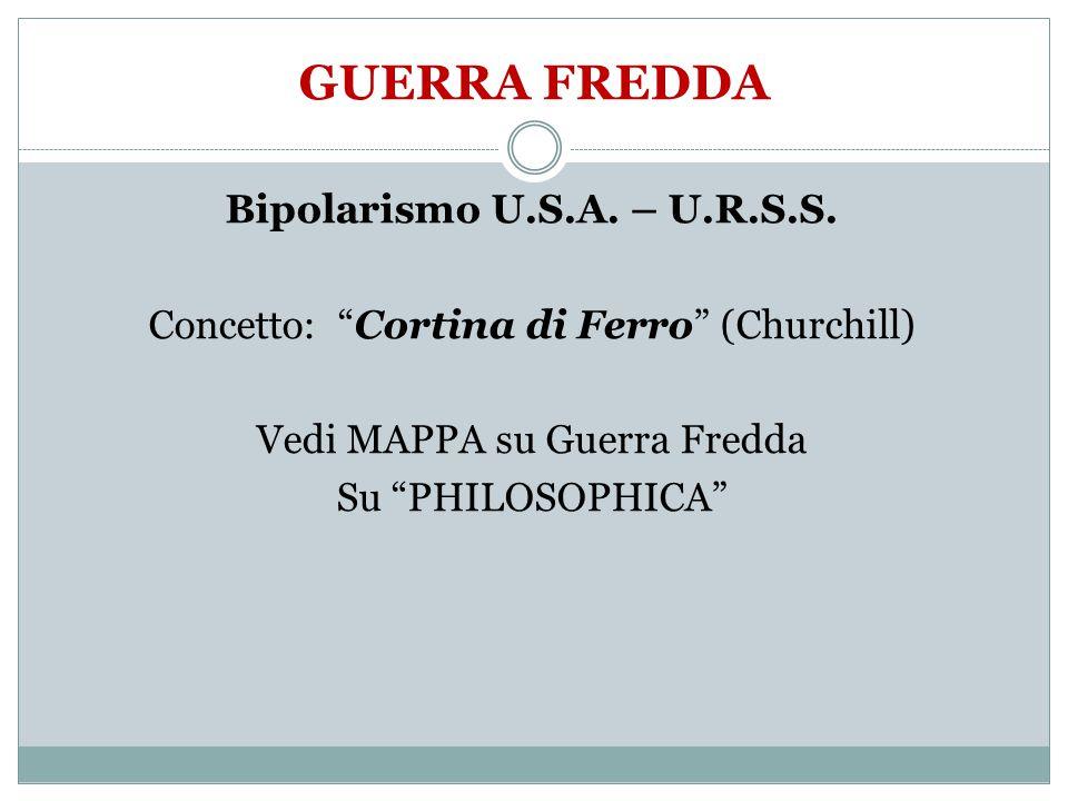 GUERRA FREDDA Bipolarismo U.S.A.– U.R.S.S.