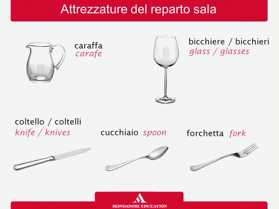 Attrezzature del reparto sala bicchiere / bicchieri glass / glasses coltello / coltelli caraffa carafe knife / knivescucchiaio forchetta spoon fork