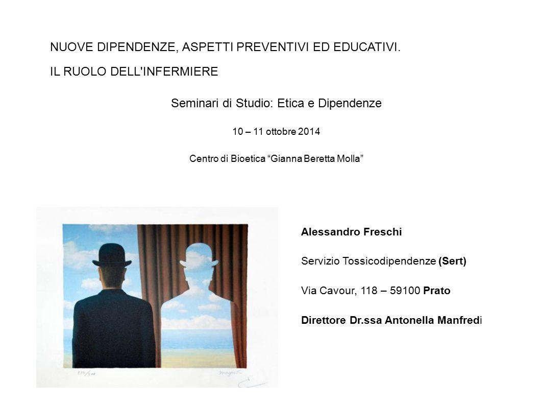 Alessandro Freschi Servizio Tossicodipendenze (Sert) Via Cavour, 118 – 59100 Prato Direttore Dr.ssa Antonella Manfredi NUOVE DIPENDENZE, ASPETTI PREVE