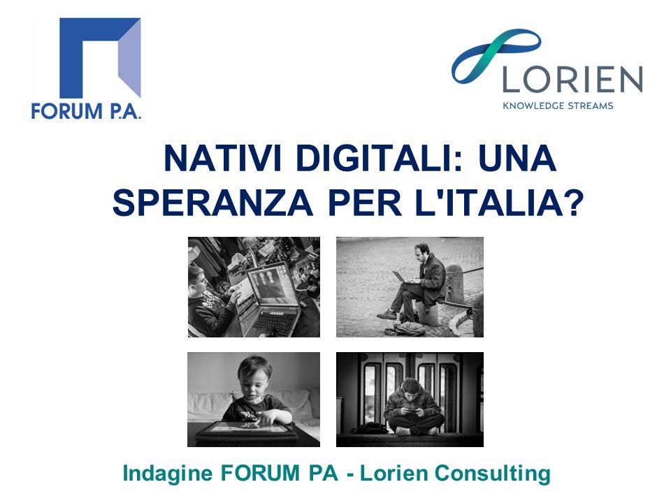 NATIVI DIGITALI: UNA SPERANZA PER L ITALIA Indagine FORUM PA - Lorien Consulting