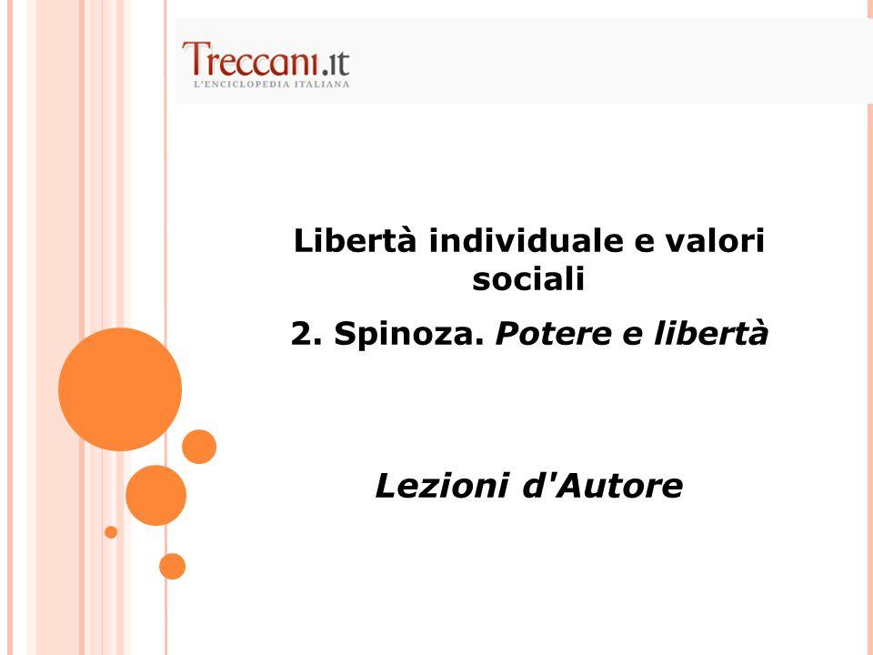 Libertà individuale e valori sociali 2. Spinoza. Potere e libertà Lezioni d Autore