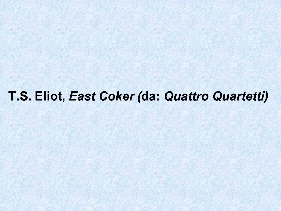 T.S. Eliot, East Coker (da: Quattro Quartetti)