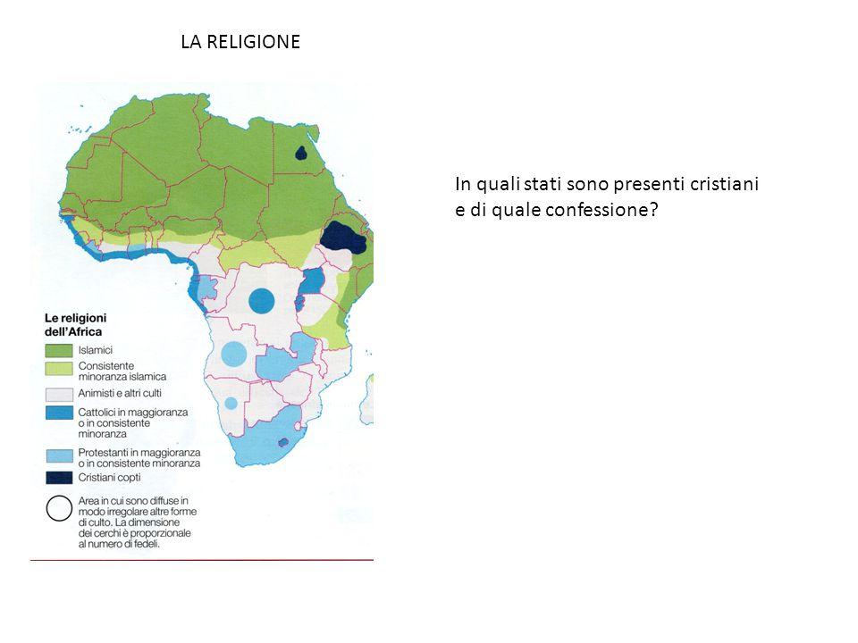 LA RELIGIONE In quali stati sono presenti cristiani e di quale confessione