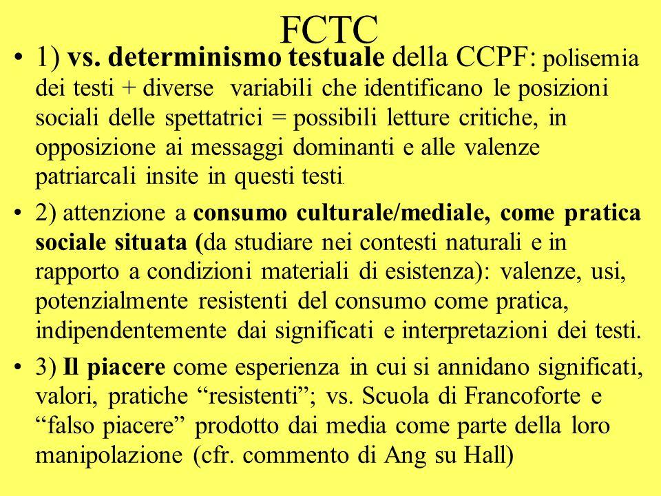FCTC 1) vs. determinismo testuale della CCPF: polisemia dei testi + diverse variabili che identificano le posizioni sociali delle spettatrici = possib