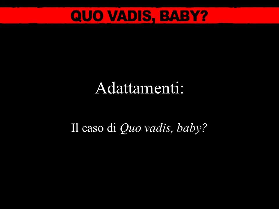 Adattamenti: Il caso di Quo vadis, baby