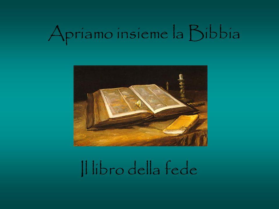 Il libro della fede Apriamo insieme la Bibbia