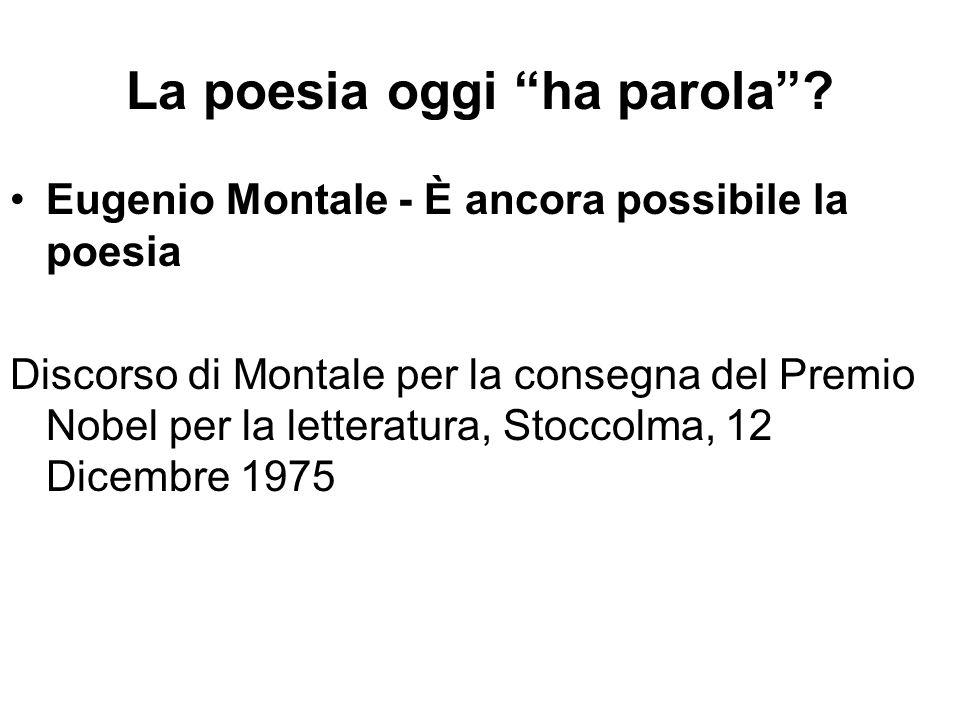 """La poesia oggi """"ha parola""""? Eugenio Montale - È ancora possibile la poesia Discorso di Montale per la consegna del Premio Nobel per la letteratura, St"""
