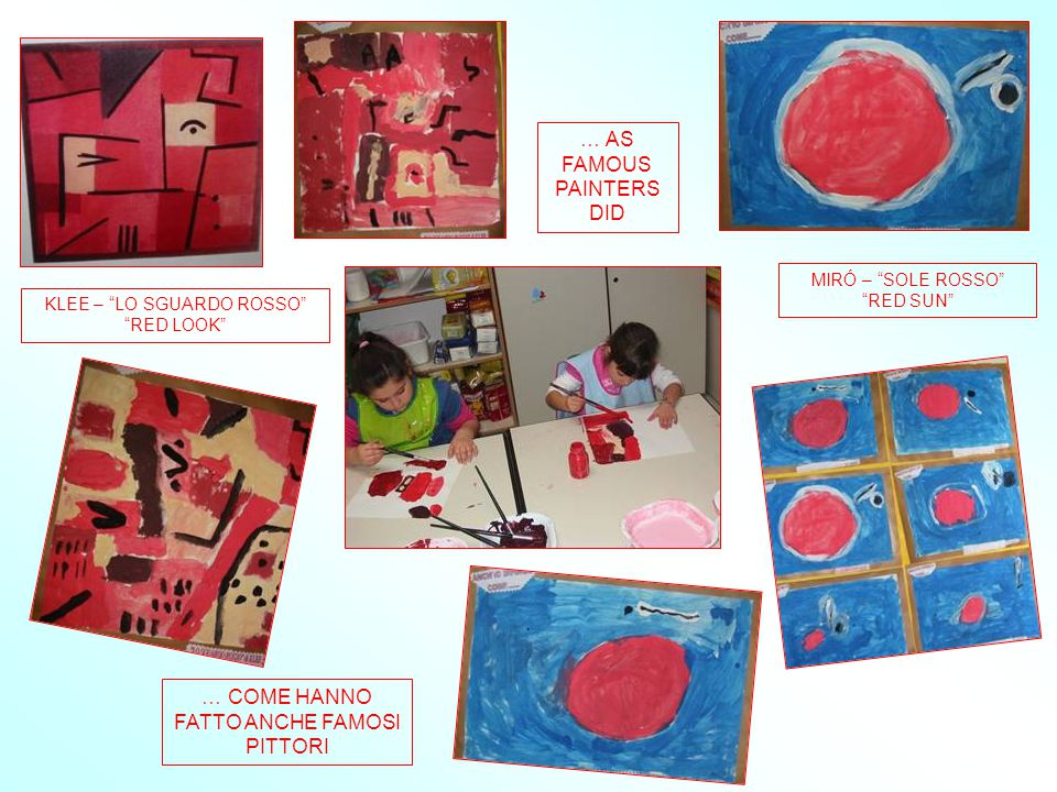 … COME HANNO FATTO ANCHE FAMOSI PITTORI KLEE – LO SGUARDO ROSSO RED LOOK MIRÓ – SOLE ROSSO RED SUN … AS FAMOUS PAINTERS DID