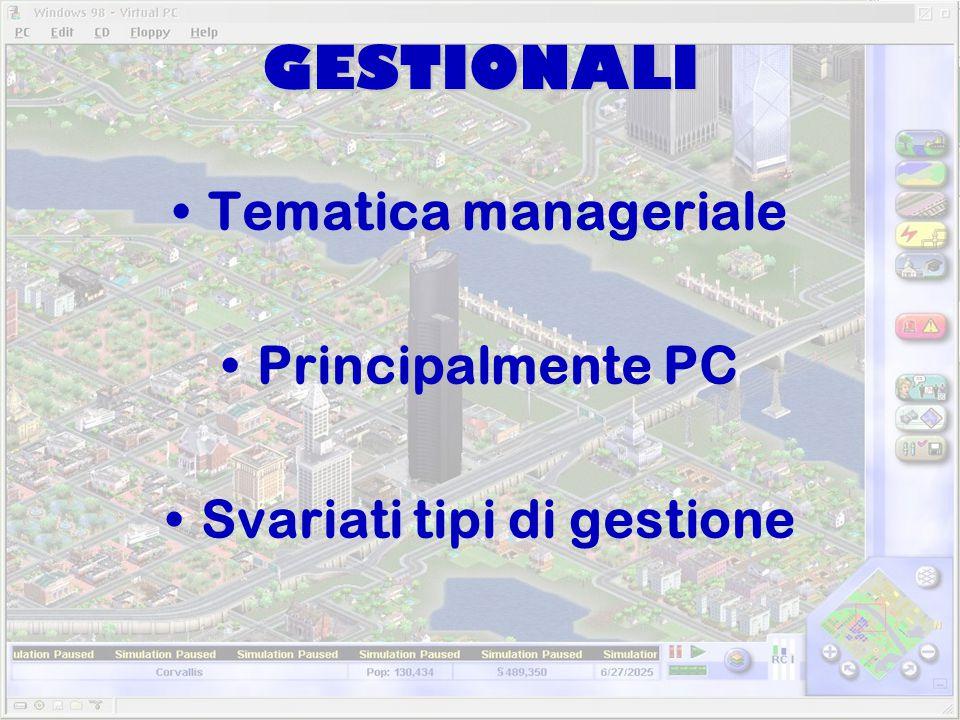 GESTIONALI Tematica manageriale Principalmente PC Svariati tipi di gestione