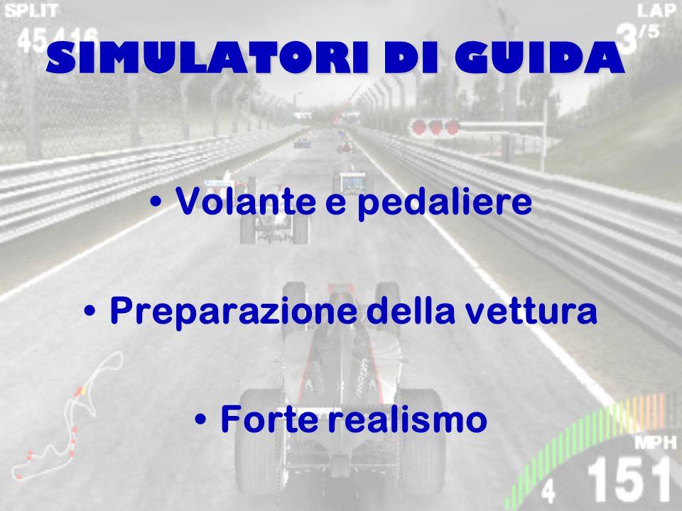 SIMULATORI DI GUIDA Volante e pedaliere Preparazione della vettura Forte realismo