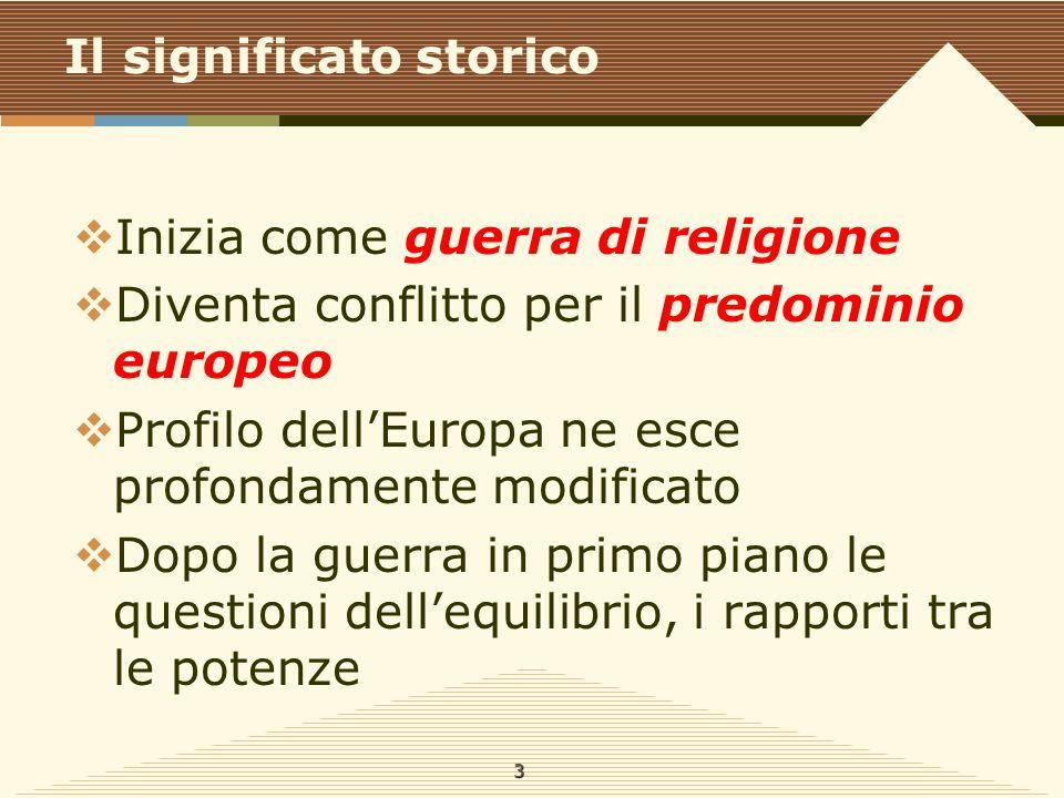 Situazione europea 1 Unione cattolica formata da Spagnoli, Asburgo e Duchi di Baviera 3 Obiettivo degli Asburgo era quello di formare un forte stato cattolico al centro dell'Europa.