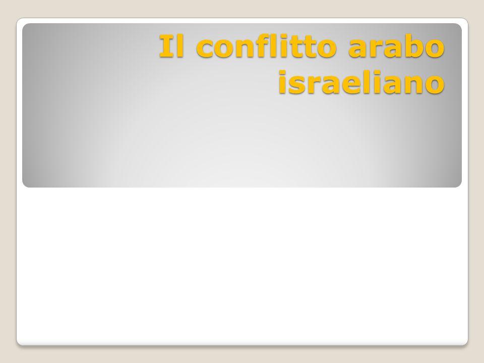 Il conflitto arabo israeliano