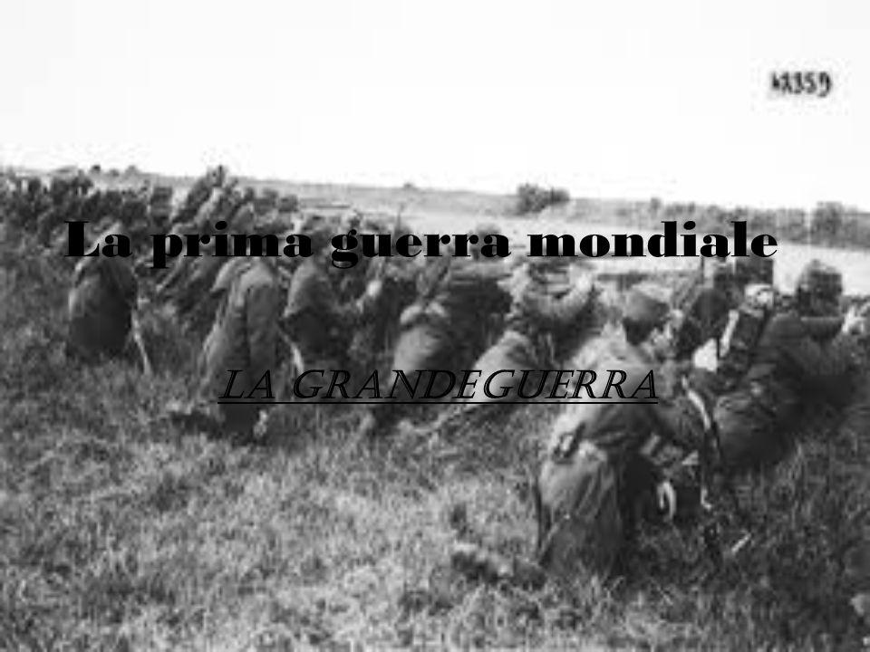 La prima guerra mondiale La grande guerra