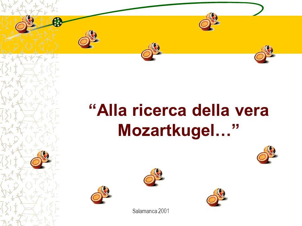 Salamanca 2001 Alla ricerca della vera Mozartkugel…