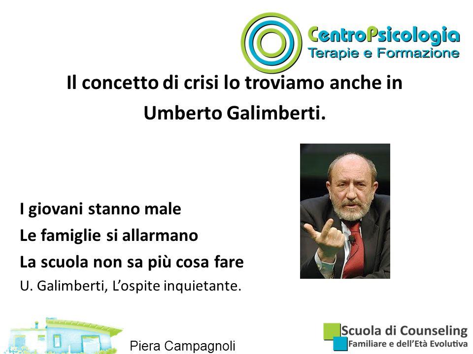 Il concetto di crisi lo troviamo anche in Umberto Galimberti.