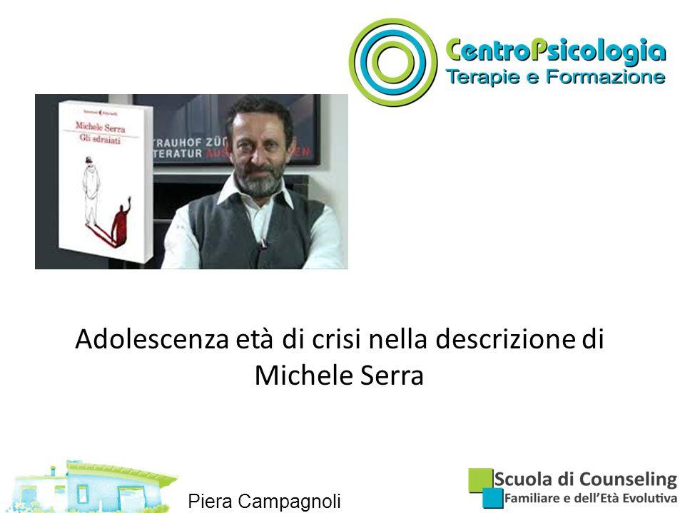 Adolescenza età di crisi nella descrizione di Michele Serra Piera Campagnoli