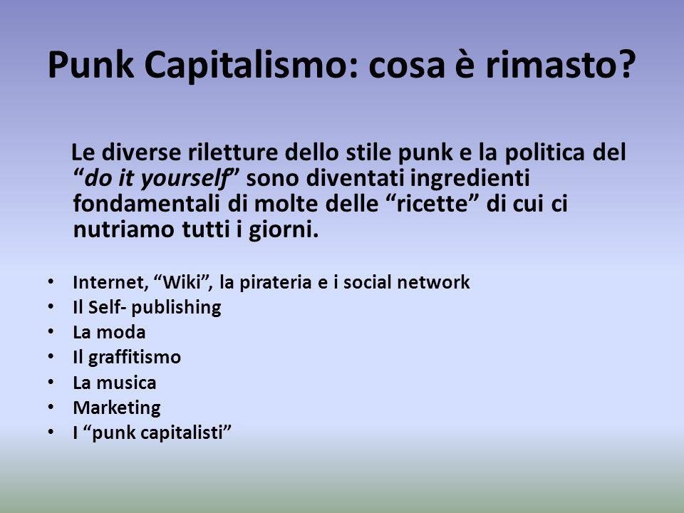 """Punk Capitalismo: cosa è rimasto? Le diverse riletture dello stile punk e la politica del """"do it yourself"""" sono diventati ingredienti fondamentali di"""