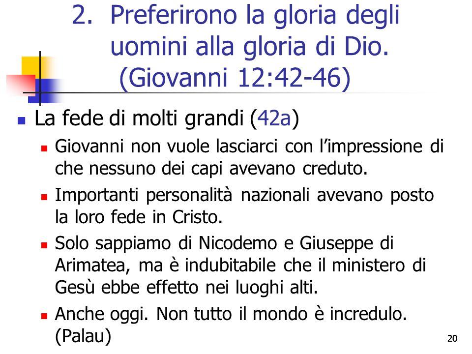 20 La fede di molti grandi (42a) Giovanni non vuole lasciarci con l'impressione di che nessuno dei capi avevano creduto. Importanti personalità nazion