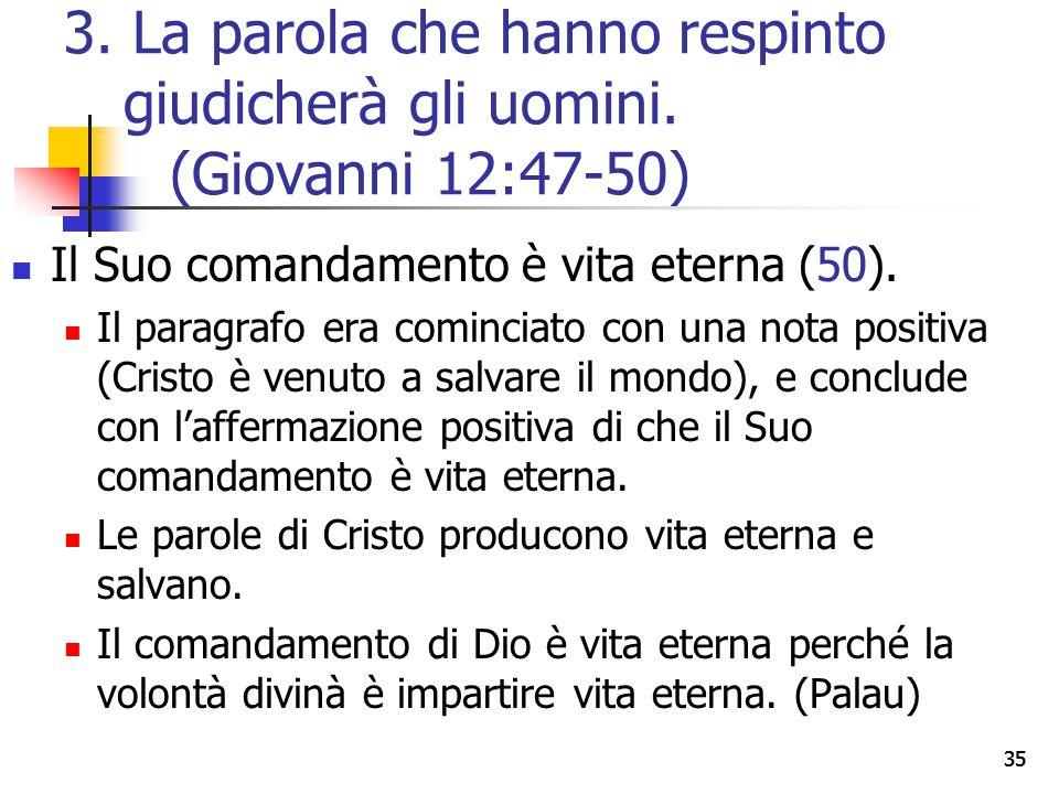 Il Suo comandamento è vita eterna (50). Il paragrafo era cominciato con una nota positiva (Cristo è venuto a salvare il mondo), e conclude con l'affer