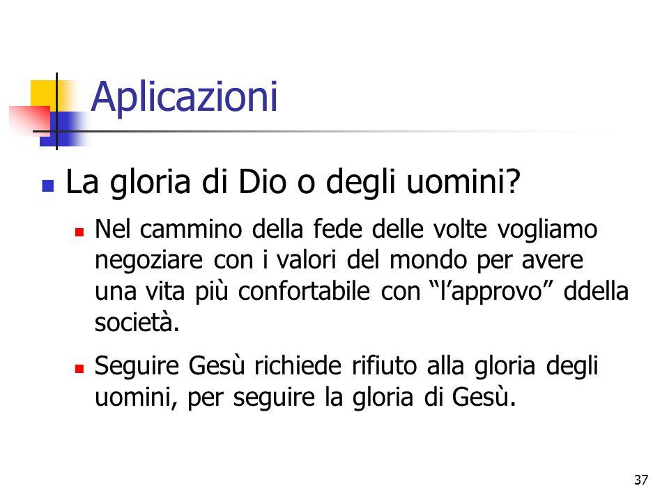 Aplicazioni La gloria di Dio o degli uomini.