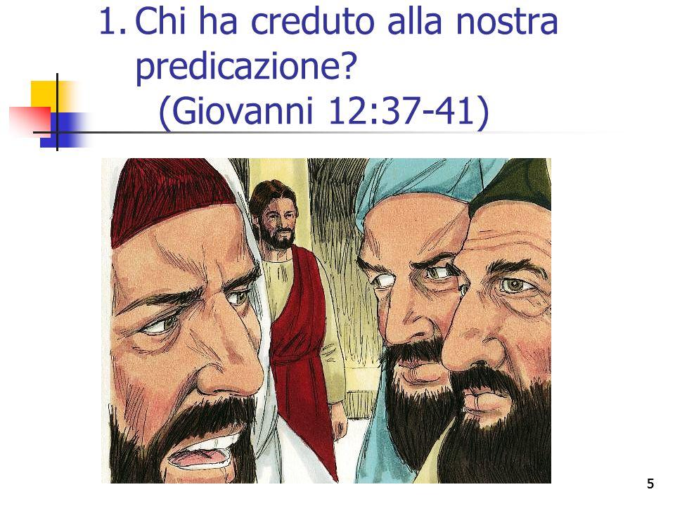 55 1.Chi ha creduto alla nostra predicazione? (Giovanni 12:37-41)
