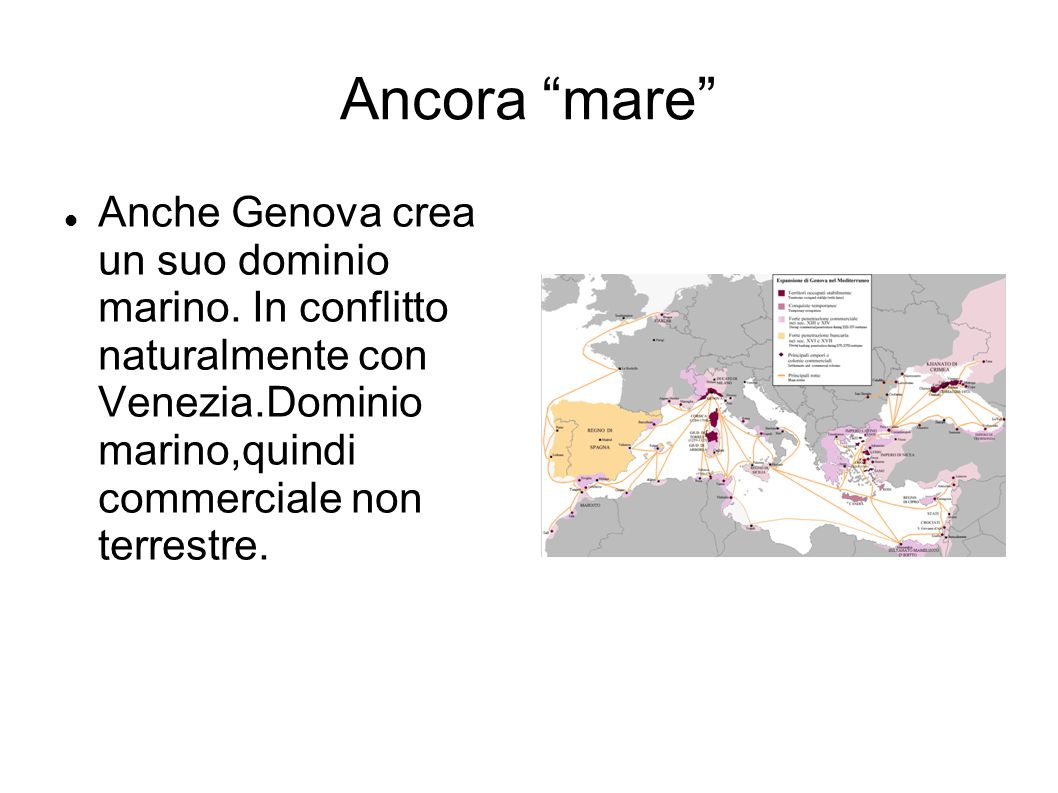 """Ancora """"mare"""" Anche Genova crea un suo dominio marino. In conflitto naturalmente con Venezia.Dominio marino,quindi commerciale non terrestre."""