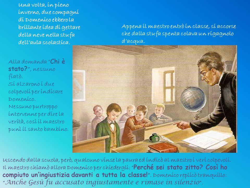 """Uscendo dalla scuola, però, qualcuno vinse la paura ed indicò al maestro i veri colpevoli. Il maestro chiamò allora Domenico per chiedergli: """" Perché"""