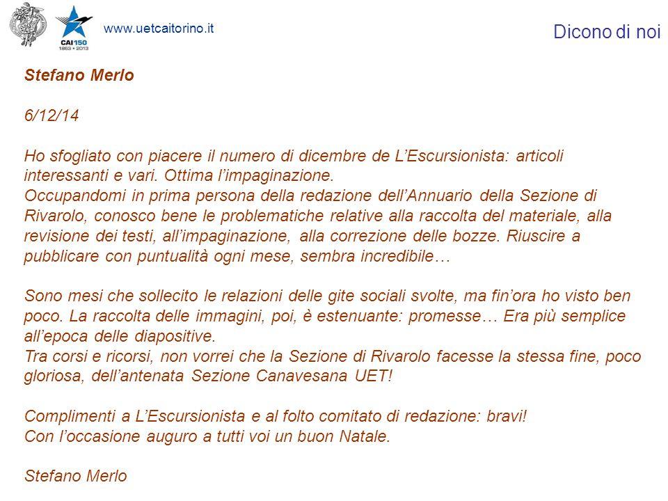 www.uetcaitorino.it Dicono di noi Stefano Merlo 6/12/14 Ho sfogliato con piacere il numero di dicembre de L'Escursionista: articoli interessanti e vari.