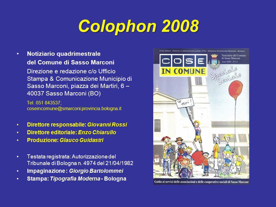Colophon 2008 Notiziario quadrimestrale del Comune di Sasso Marconi Direzione e redazione c/o Ufficio Stampa & Comunicazione Municipio di Sasso Marconi, piazza dei Martiri, 6 – 40037 Sasso Marconi (BO) Tel.