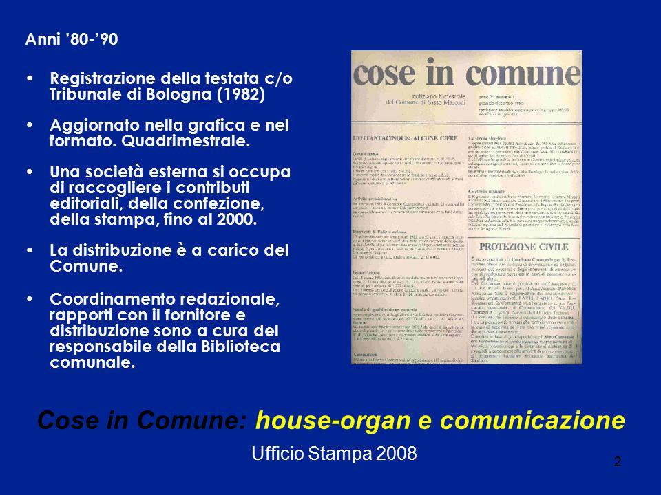 2 Cose in Comune: house-organ e comunicazione Ufficio Stampa 2008 Anni '80-'90 Registrazione della testata c/o Tribunale di Bologna (1982) Aggiornato nella grafica e nel formato.