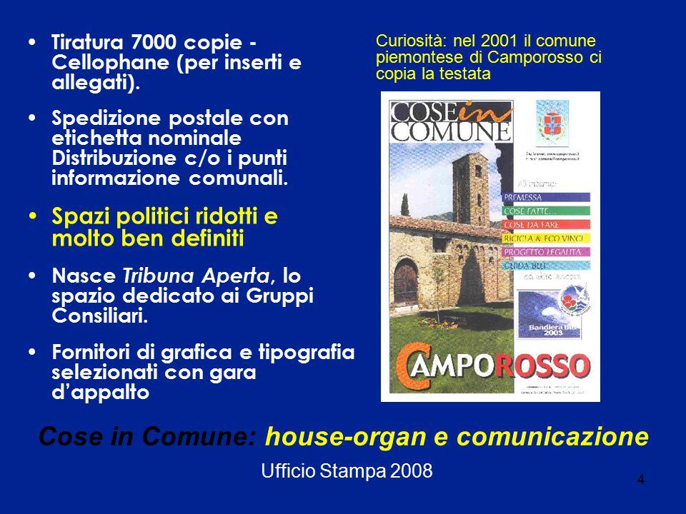 5 Cose in Comune: house-organ e comunicazione Ufficio Stampa 2008 Registrazione del nome all'Ufficio Brevetti e nuova grafica per la testata restyling grafico completo, aumenta la foliazione a 32 pagg.