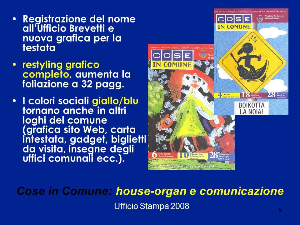 6 Cose in Comune: house-organ e comunicazione Ufficio Stampa 2008 Con la stessa testata nascono gli Speciali, edizioni tematiche su argomenti specifici (spediti a tutte le famiglie o distribuiti in modo mirato).