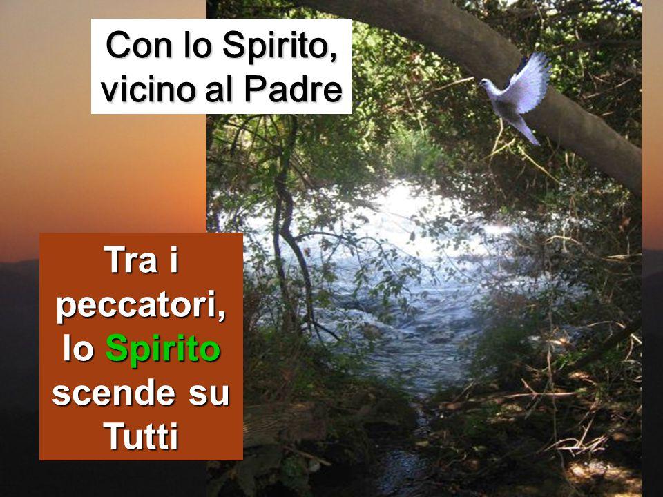 ed ecco, si aprirono per lui i cieli ed egli vide lo Spirito di Dio discendere come una colomba e venire sopra di lui.