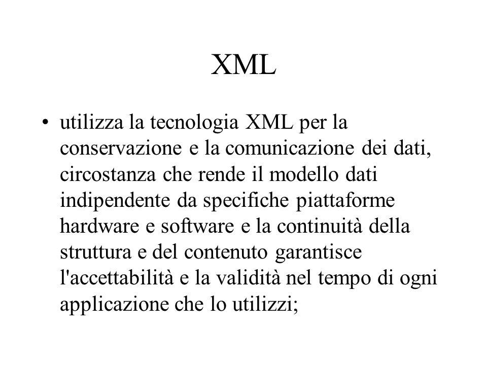 XML utilizza la tecnologia XML per la conservazione e la comunicazione dei dati, circostanza che rende il modello dati indipendente da specifiche piat