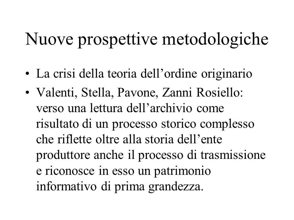 Nuove prospettive metodologiche La crisi della teoria dell'ordine originario Valenti, Stella, Pavone, Zanni Rosiello: verso una lettura dell'archivio