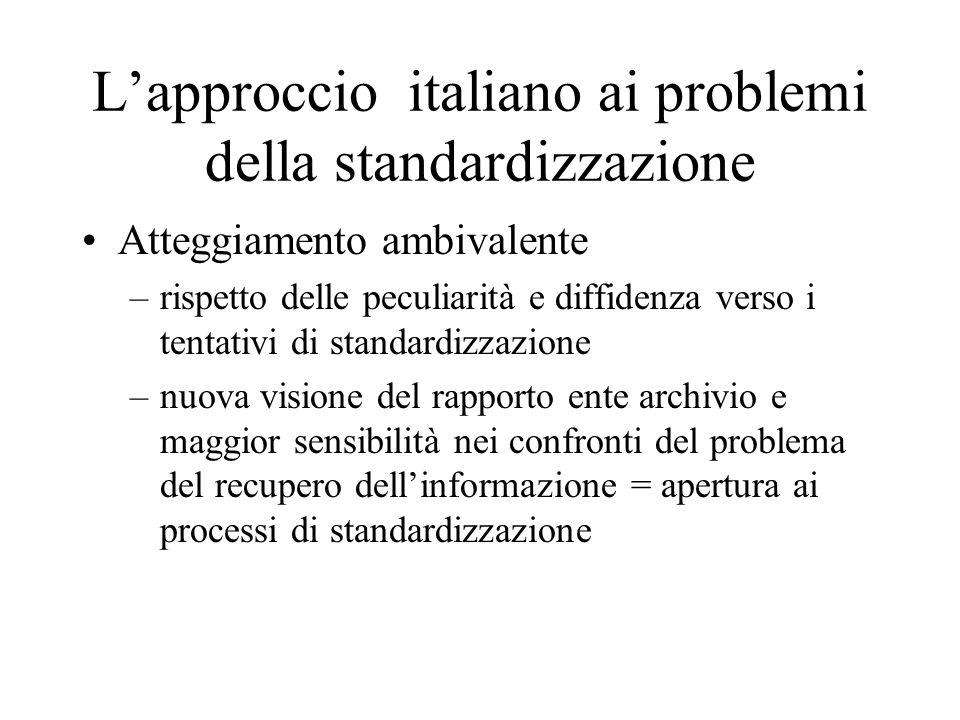 L'approccio italiano ai problemi della standardizzazione Atteggiamento ambivalente –rispetto delle peculiarità e diffidenza verso i tentativi di stand